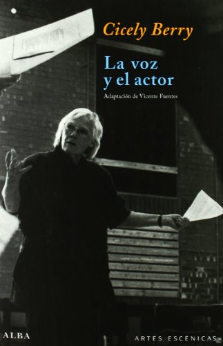 La voz y el actor por Cicely Berry
