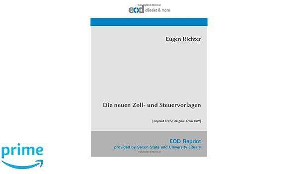 Die neuen Zoll- und Steuervorlagen: Reprint of the Original from ...