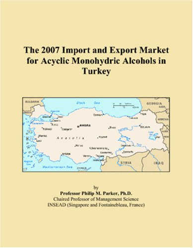 The 2007 Import and Export Market for Acyclic Monohydric Alcohols in Turkey