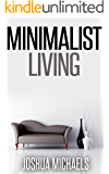 Minimalist Living: Simplify, Organize, and Declutter Your Life (English Edition)