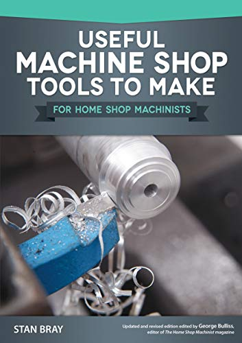 Useful Machine Shop Tools to Make for Home Shop Machinists (Haus-tools)