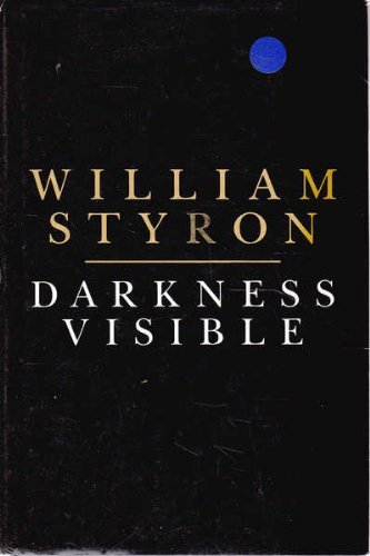 Darkness Visible: A Memoir of Madness by William Styron (1991-03-07)