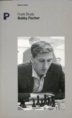 Bobby Fischer par Frank Brady