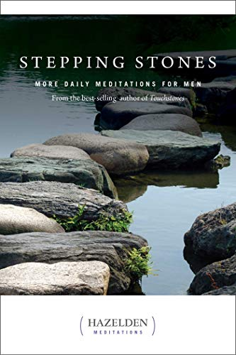 Stepping Stones: More Daily Meditations for Men from the Best-Selling Author of Touchstones (Hazelden Meditations Book 1) (English Edition)