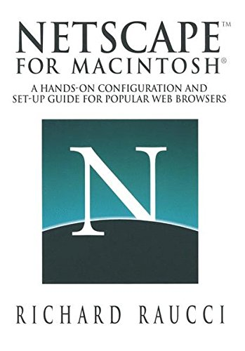 netscape-for-macintosh-a-hands-on-configuration-and-set-up-guide-for-popular-web-browsers