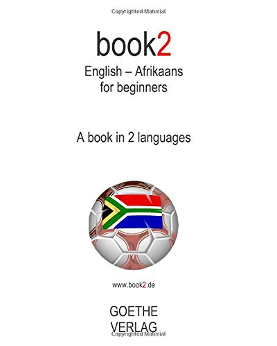 Book2 English - Afrikaans For Beginners: A Book In 2 Languages