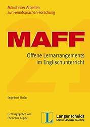 MAFF 21: Offene Lernarrangements im Englischunterricht (Münchener Arbeiten zur Fremdsprachen-Forschung (MAFF))