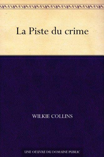Couverture du livre La Piste du crime