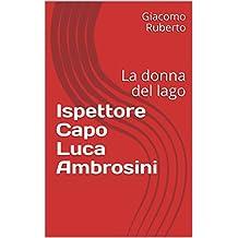 Ispettore Capo Luca Ambrosini: La donna del lago