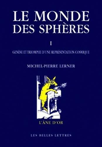 le-monde-des-sphres-i-gense-et-triomphe-d-39-une-reprsentation-cosmique