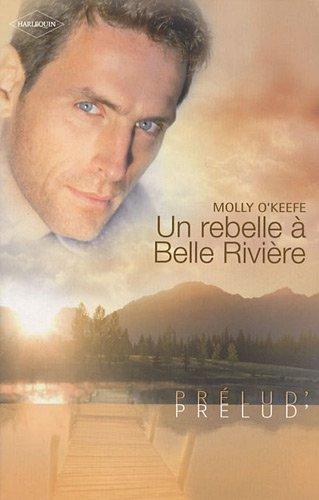 Un rebelle à Belle Rivière par Molly O'Keefe