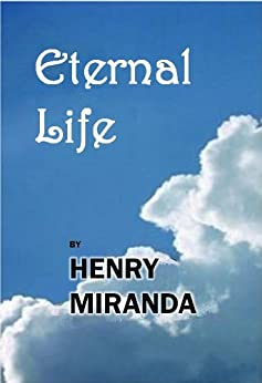 Eternal Life by [Miranda, Henry]