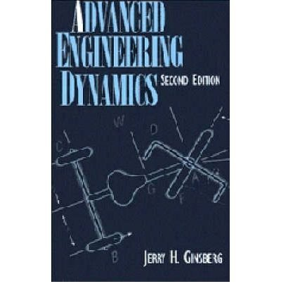 { ADVANCED ENGINEERING DYNAMICS (REVISED) } By Ginsberg, Jerry H ( Author ) [ Nov - 1998 ] [ Paperback ]