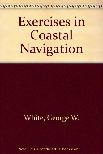 Exercises in Coastal Navigation