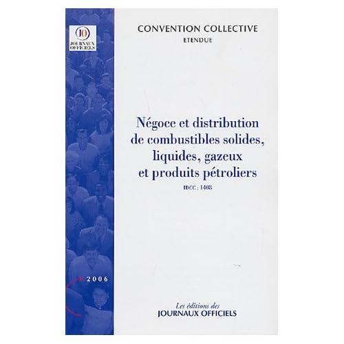 Négoce et distribution de combustibles solides, liquides, gazeux et produits pétroliers : Convention collective du 20 décembre 1985 (Etendue par arrêté du 23 juillet 1990)