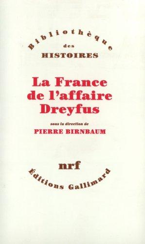 La France de l'affaire Dreyfus (Bibliothèque des histoires) par Collectif