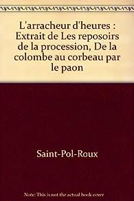 L'arracheur d'heures par  Saint-Pol-Roux