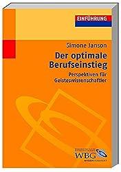 Der optimale Berufseinstieg: Perspektiven für Geisteswissenschaftler (Studium kompakt)