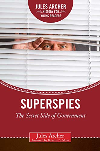 Superspies: The Secret Side of Government (Jules Archer History for Young Readers) (English Edition) (Flag Pony)