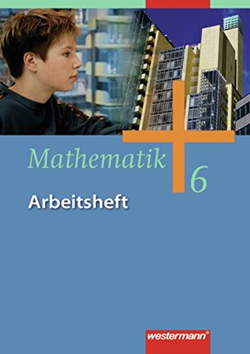 Mathematik - Allgemeine Ausgabe 2006 für die Sekundarstufe I: Arbeitsheft 6