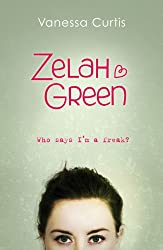 Zelah Green: Who Says I'm a Freak?