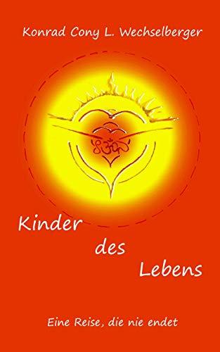 Kinder des Lebens: Eine Reise, die nie endet (German Edition ...