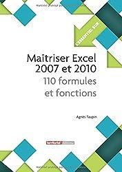Maîtriser Excel 2007 et 2010 - 110 formules et fonctions