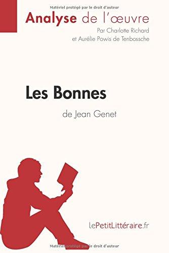 Les Bonnes de Jean Genet (Analyse de l'oeuvre): Comprendre la littrature avec lePetitLittraire.fr