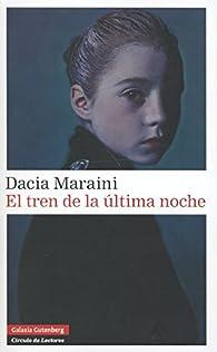 El tren de la última noche par Dacia Maraini