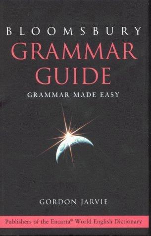 Bloomsbury Grammar Guide: Grammar Made Easy (Bloomsbury Reference) by Gordon Jarvie (2000-09-04)