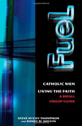 fuel-catholic-men-loving-the-faith-a-small-group-guide-by-steve-mccoy-thompson-2008-08-01