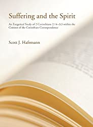 Suffering and the Spirit: An Exegetical Study of 2 Corinthians 2:4-3:3 within the Context of the Corinthian Correspondence