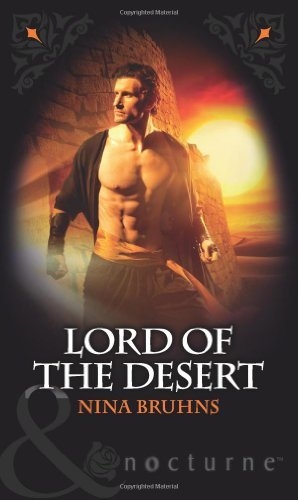 Lord Of The Desert (Immortal Sheikhs, Book 1) (Mills & Boon Nocturne) by Nina Bruhns (2011-03-01)