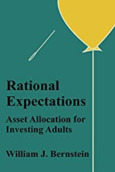 Rational Expectations: Asset Allocation for Investing Adults (Investing for Adults Book 4) (English Edition)