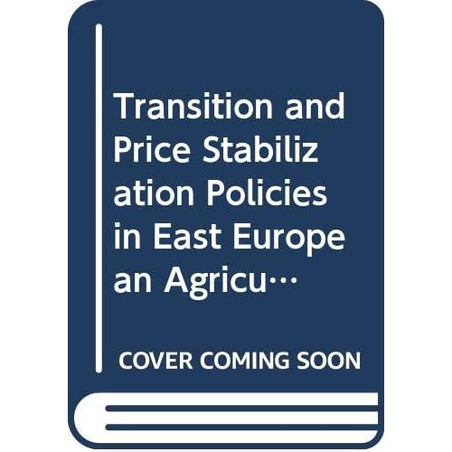 Transition And Price Stabilization Policies In East European Agriculture