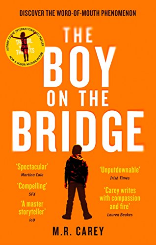 The Boy on the Bridge: Discover the word-of-mouth phenomenon (The Girl With All the Gifts series) by [Carey, M. R.]