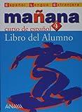 Manana 4. Nivel Superior (Espanol Lengua Extranjera / Spanish Foreign Language)