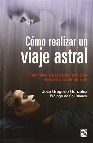 Descargar Libro Como realizar un viaje astral / How to make an astral journey de José Gregorio González