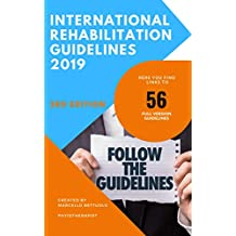 International Rehabilitation Guidelines: 56 FULL VERSION GUIDELINES (English Edition)