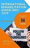 Acquista International Rehabilitation Guidelines: 56 FULL VERSION GUIDELINES (English Edition) [Edizione Kindle]