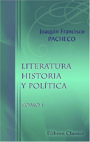 Literatura, historia y política: Tomo 1