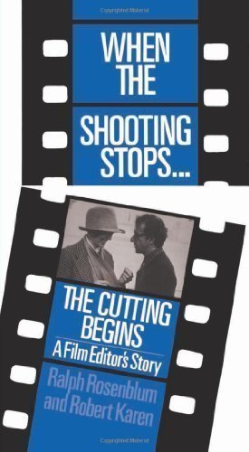 When The Shooting Stops ... The Cutting Begins: A Film Editor's Story (Da Capo Paperback) by Rosenblum, Ralph, Karen Ph.D., Robert published by Da Capo Press (1986) Paperback