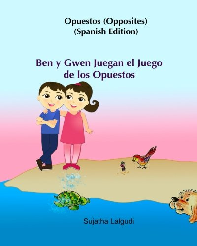 Ben y Gwen Juegan el Juego de los Opuestos: Cuentos para Dormir 3 a 8 Anos, Spanish books for kids, Children's Spanish Picture Book, (Spanish Edition) ... (Libros para nios. Spanish childrens books)