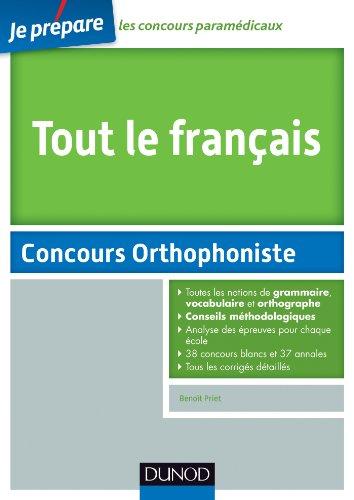 Tout le français - Concours Orthophoniste: avec des annales de toutes les villes