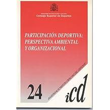 Participación deportiva : perspectiva ambiental y organizacional (Investigación en Ciencias del Deporte)