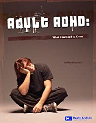 Adult ADHD: What You Need to Know (English Edition)
