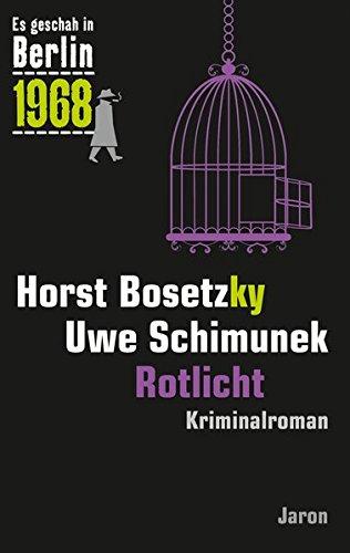 Bosetzky, Horst: Rotlicht