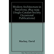 Modern Architecture in Barcelona, 1854-1939 (Anglo-Catalan Society Occasional Publications)