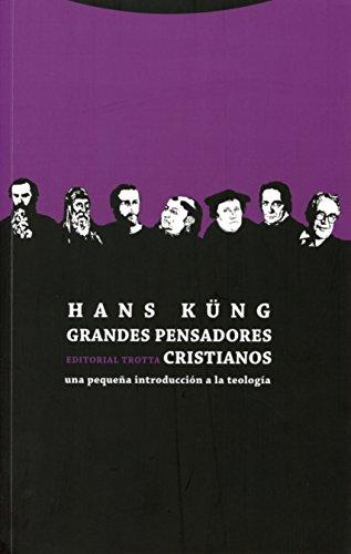Grandes pensadores cristianos : una pequeña introducción a la teología por Hans Küng
