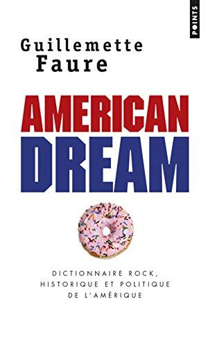 American Dream. Dictionnaire rock, historique et politique de l'Amérique